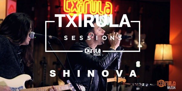 TXIRULA SESSIONS: SHINOVA