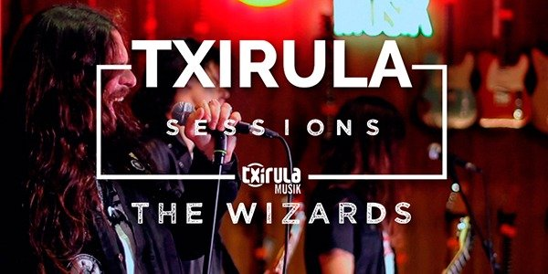 TXIRULA SESSIONS: THE WIZARDS